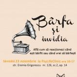 23.11 – Workshop: Cum sa reactionezi in fata barfei si a invidiei?