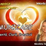 "25.11 –  Workshopul ""COMUNICARE constienta, clara, creativa"" la Cluj"