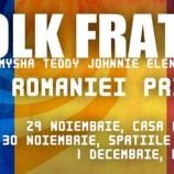 29.11-1.12 – FolkFrate – Mini-turneu de 1 decembrie in Ardeal
