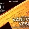 30.03 Premieră la Operă – Văduva Veselă