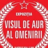 "2.04 – 11.04 Expoziţie din comunism – ""Visul de aur al omenirii"""