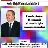 """19.05 Dezbatere Clujul cultural: """"Românii şi nostalgia comunismului"""""""
