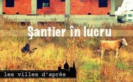 25.06 Film Documentar – Santier in Lucru