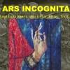 07.08 – 31.08  EXPOZITIA ARS INCOGNITA