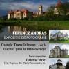 01.09-30.09 Expoziţie spectaculoasă despre castelele din Transilvania