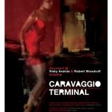 19.09 Caravaggio Terminal la Teatrul Maghiar de Stat