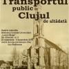 23.11 Expoziție foto inedită: transportul public în Clujul de altădată