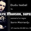 17.03 Teatru de Club: Marylin Manson Superstar