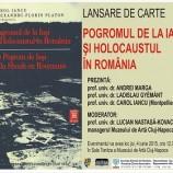 """04.06 Lansarea volumului """"Pogromul de la Iaşi şi Holocaustul în România"""""""