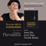 18.12 Lansare de carte: Și eu am trăit în comunism