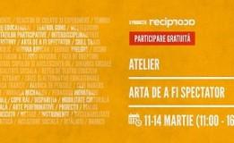 11-14.03 Atelier: Arta de a fi spectator