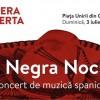 03.07 Spectacol de opera: La Negra Noche – Opera Aperta
