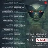 15-16.10 Festivalul National de Teatru Studentesc Zilele Imago