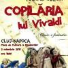 02.11 Spectacol: Copilăria lui Vivaldi