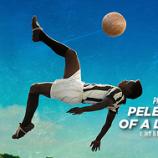 11.12 Proiectie: Pele: Nașterea unei legende