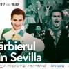 11.01 Spectacol de opera: Bărbierul din Sevilla