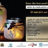 """31.05 """"Zana din borcanul fermecat"""" – Atelier de creatie pentru copii"""