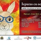 """03.05 """"Iepuras cu ochelari"""" – Atelier de pictura pentru copii"""