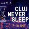 17-18.06 Festival: Cluj Never Sleeps 2017