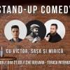 17.08 Stand-up Comedy cu Victor, Saşa şi Mirică