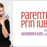 12.09 Curs: Parenting prin iubire