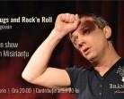 9.09 Teatru: Sex, Drugs and Rock'n Roll