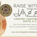 13.07 Concert caritabil: Raise with Jazz
