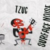 10.08 Party: Surface Noise with Tzuc