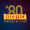 22.09 Concert: Discoteca 80