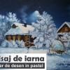6.12 Atelier de desen in pastel: Peisaj de iarna