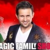 2.03 Eveniment pentru copii: Magic Family Show