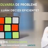 16.04 Atelier: Despre rezolvarea de probleme. Cum să luăm decizii eficiente?