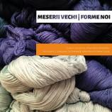 21.05 Seminar: Meserii Vechi | Forme Noi