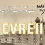 29.06 Re-descoperim Clujul – Evreii