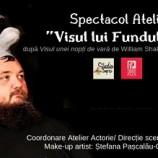 30.06 Spectacol Atelier: Visul lui Fundulea