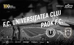 12.07 Meci aniversar U 100: FC Universitatea Cluj – PAOK Salonic