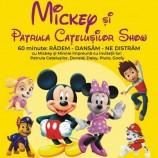 5.10 Eveniment pentru copii: Mickey si Patrula Catelusilor Show