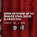 19.11 Stand-Up Comedy cu Dragoș Stan, Socol și Cristi