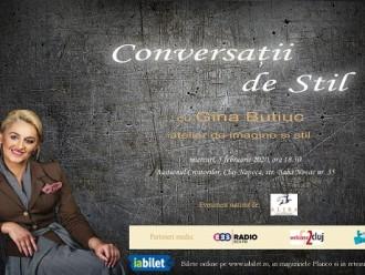 """""""Conversații de Stil"""" cu Gina Butiuc, atelierul care demonstrează că stilul se poate învăța, invită clujenii la cea de-a doua ediție"""