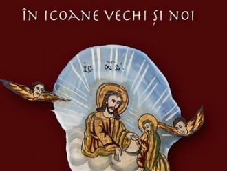 14.08-20.09 Expoziție: Chipul Maicii Domnului în icoane vechi și noi