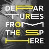 22.09 Expozitie: Departures from the Sphere