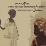 23-30.09 Expozitie: Mama Africa – o serie africană in memoriam Ousmane Sembéne