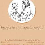 21.11 – Atelier pentru parinti: Secrete in a-mi asculta copilul