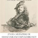 7.03 Gravurile lui REMBRANDT la Muzeul Etnografic