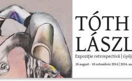 18.08 – 10.10 LÁSZLÓ TÓTH – Expoziție retrospectivă