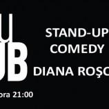18.09 Stand-Up Comedy cu Diana Rosca
