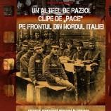 25.12.2014-18.01.2015 Un altfel de război. Clipe de ,,Pace'' pe frontul din nordul Italiei