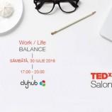 30.07 TEDxCluj Salon – Work / Life Balance