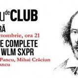 27.10 Teatru de club: OPERELE COMPLETE ALE LUI WLM SXPR
