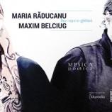 11.10 Concert: Maria Raducanu & Maxim Belciug